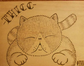 Thicc Kitty Woodburning