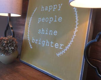 Happy people shine brighter | home decor | inspirational | happiness | mustard