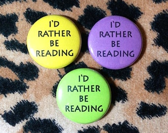 I'd Rather Be Reading Button or Magnet