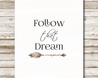 Follow That Dream Printable Tribal Print Arrow Children's Decor Teen Wall Art Quote Print 4x6 5x7 8x10 11x14 16x20 Photography Prop