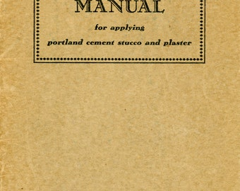 """1947 Book, """"Plasterer's Manual"""" Published By The Portland Cement Association"""