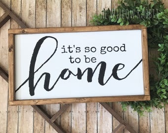 It's so Good to be Home | Home | Welcome Home | Home Sweet Home | So Good to be Home Sign