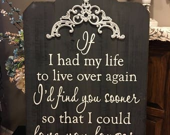 I'd find you sooner so I could love you longer Handpainted distressed pallet wood/ barn wood sign.