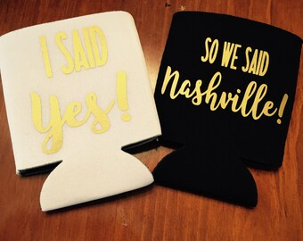 I said yes so we said nashville bachelorette party can coolers / nashville bachelorette party / bachelorette party favors / fast shipping