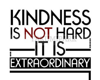 Kindness Is Not Hard It Is Extraordinary, Quote Art Print, Typographic Poster Print, Kindness Quote Art, Inspiring Wall Art, Home Decor Art