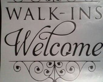 Walk Ins Welcome Sign/ Store Front Welcome Sign/Welcome Window Decal/Walk Ins Welcome