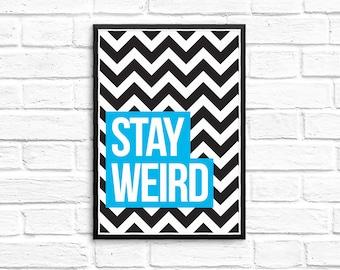 Motivational print, Inspirational artwork gift, A4 or A5 print, Stay weird gift