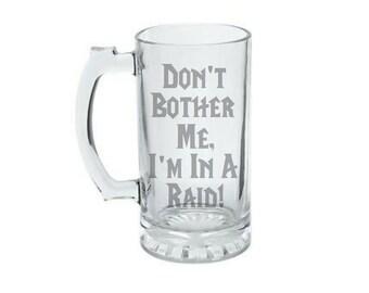 Don't Bother Me I'm In A Raid! - Gamer Gift -  World of Warcraft Raid - Tabletop Gaming Gift - Game Master GM - Dungeon Master GM - WoW Mug