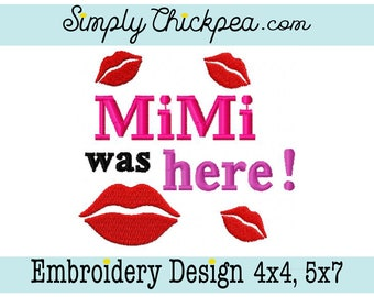 Embroidery Design - MiMi Was Here - Kisses - Saying - Perfect for Valentine's Day - For 4x4 and 5x7 Hoops