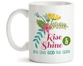 Coffee Mug, Rise and Shine and Give God the Glory Bible Christian Gifts Inspirational Motivational, Gift Idea, Large Coffee Cup