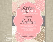 Pink 60th Birthday Invitation sixty and Fabulous Surprise Party Invite Floral flower burst Party Invite  Printable JPG File Invite (89a)