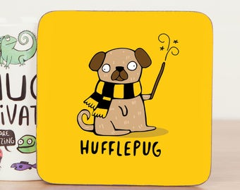 Hufflepug - Harry Potter Coaster Gift - Hufflepuff fan art  - Pun Coaster - Gift for him - Gift for her - Teen Gift - pug Mat - Katie Abey