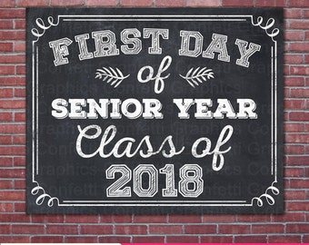 First Day Of Senior Year Class of 2018, College, High School, University, Chalkboard Sign Back To School, Photo Prop, 8x10, Instant Download