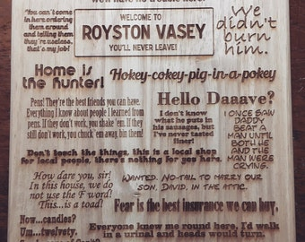League of Gentlemen Inspired Quotes Etched Wooden Chopping Cutting Board