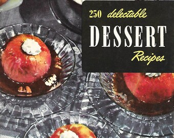 Vintage 1950 250 Delectible Desert Recipe Book by the Culinary Arts Institute of Chicago