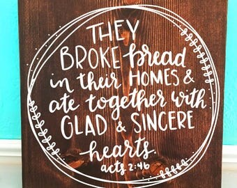 They Broke Bread | Scripture Acts 2:46 | Hand Lettered Wooden Sign