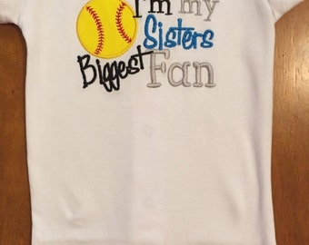 I'm My Sister's Biggest Fan Softball Shirt or Baby Bodysuit