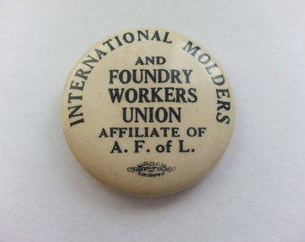 Vintage 1930's  International Molders and Foundry Workers Union Pinback Button - Bastian Bros.