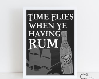 INSTANT DOWNLOAD: 8x10 Time Flies When You're Having Rum Pirate Sign