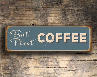 BUT FIRST COFFEE Sign, Coffee Signs, Vintage Style Coffee Sign, Cafe Sign, But First Coffee, Cafe Signs, Coffee Decor, Cafe Decor, Coffee
