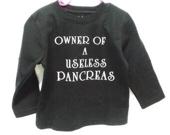 Diabetic saying Tee shirt / size 3T & 4T / Owner of A Useless Pancreas