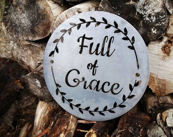 "11"" Full of Grace Rustic Raw Steel Round Quote Sign and Sayings with vines Inspirational Metal BE Creations"