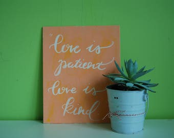 "Hand Painted Acrylic Canvas ""Love is patient, Love is kind"""