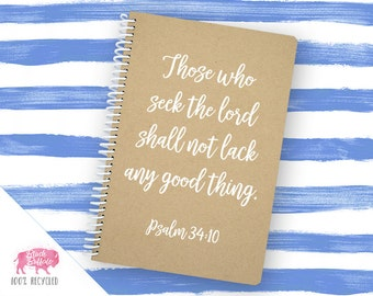 Spiral Notebook | Spiral Journal Planner | Journal | 100% Recycled | Psalm 34:10 | BB081LG