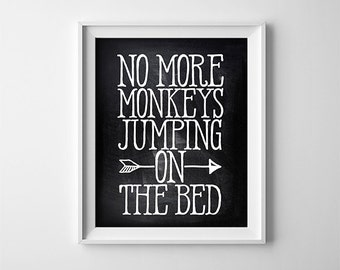 "INSTANT DOWNLOAD 8X10"" printable digital art file - No more monkeys jumping on the bed - Typography - Chalkboard style - Nursery wall art"