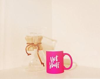 "Hand lettered - Hot pink matte coffee mug ""hot stuff"" 11 oz wedding gift bachelorette"