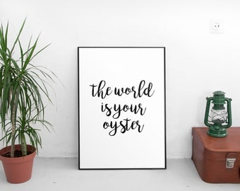 The World Is Your Oyster, Printable Art, Wall Decor, Print, Gifts For Him, Gift For Him, Art Prints, Quotes, Quote, Wall Art Prints