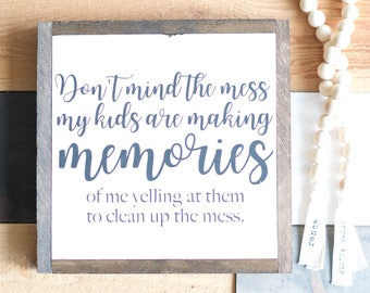 Don't mind the mess 13x13 wooden sign