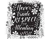 Never Trade Respect for Attention | Motivational Quote, Poster, Wall Art, Black and White, 8x10