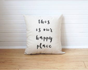 This is Our Happy Place Pillow Quote Pillow Pillow with Saying Wedding Gift Linen Pillow Housewarming Gift Closing Gift Neutral Throw Pillow