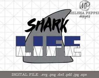 Shark life,shark week,shark teeth,life file,shark svg,life dxf,digital file,shark bite,boys shirt,ocean life,shark fin,swim with sharks