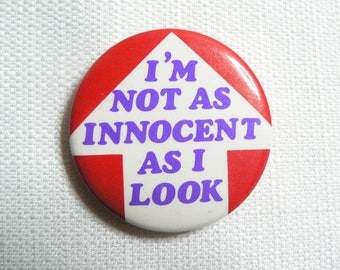 Vintage 80s I'm Not As Innocent As I Look - Pin / Button / Badge