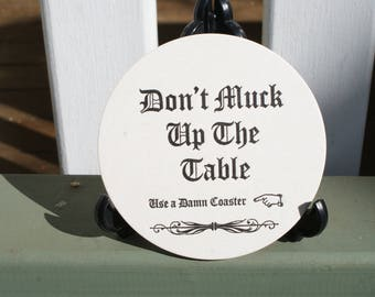 Don't Muck Up The Table) Round COASTERS  X 100