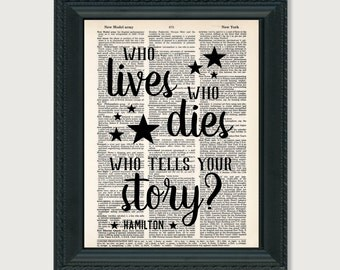 Who LIves Who Dies Who Tells Your Story - Hamilton Quote - Broadway Musical Gift - Inspirational Quote -  Dictionary Print