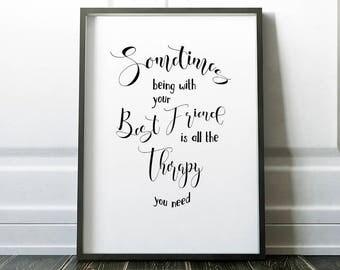 Motivational, Inspirational Quote Print, Best Friend Print, Typography Print, Calligraphy Print, Decorative Word Art, Printable Art, Digital