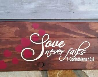Love never fails- Lovely Wooden Sign