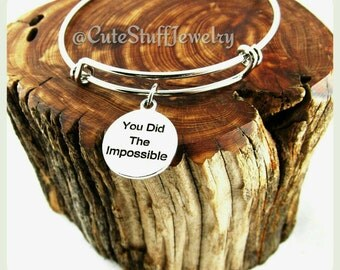 You did the impossible Bracelet, You did the Impossible Bangle, Inspirational Bracelet, Inspirational Bangle, Handmade Inspirational Jewelry