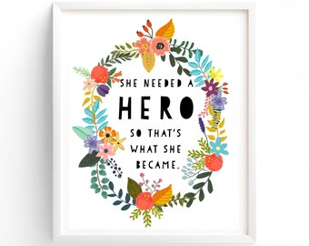 70% OFF SALE Wall Art, Prints, Quote Prints, Printable, Art Prints, Printable Art She Needed A Hero,