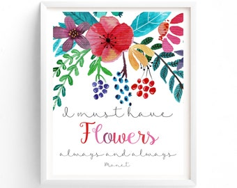 Must Have Flowers Always And Always Monet Printable Quote