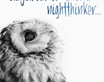 LIMITED EDITION, Charcoal owl, giclee print with Quote