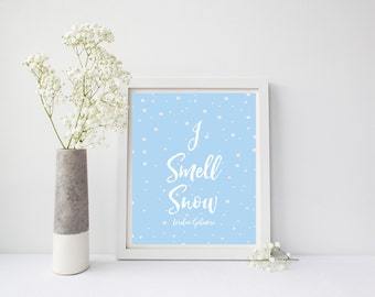 Gilmore Girls Print, I Smell Snow, Gilmore Girls Gift, Gilmore Girls Quote, Winter Decor, Silver Foil, Gilmore Snow Art, Lorelai, Print Art