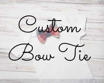 Custom bow tie, create your own bow tie, pick your own fabric, baby bow tie, clip on baby bow ties, baby shower gift