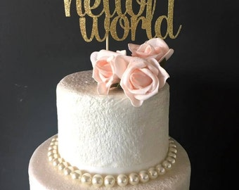 Hello World cake topper .. baby shower cake topper