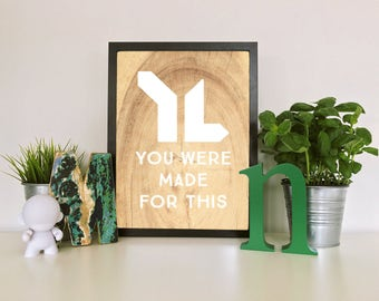 Young Life (you were made this) Digital Print
