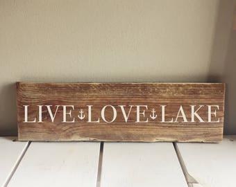 Live, Love, Lake Lake house Sign - Hand painted, Wood Sign