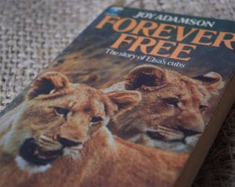 Forever Free. Joy Adamson. The Story of Elsa's Cubs. Fontana Paperback Book